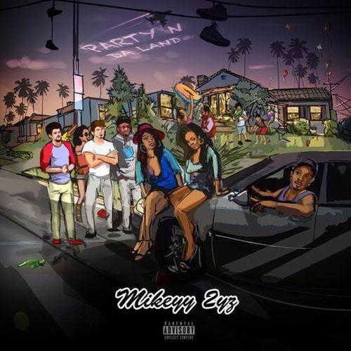 Mikeyy 2yz - Party N Da Land