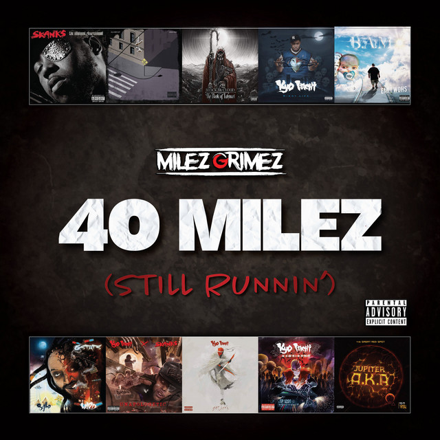 Milez Grimez - 40 Milez (Still Runnin')
