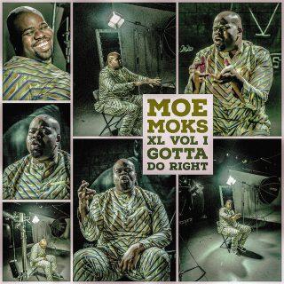 Moe Moks - XL Vol I Gotta Do Right