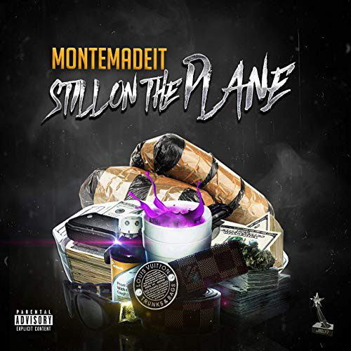 MonteMadeIt - Still On The Plane