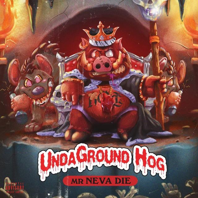 Mr Neva Die - UndaGround Hog