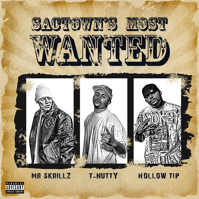 Mr Skrillz, T Nutty & Hollow Tip - Sactown's Most Wanted