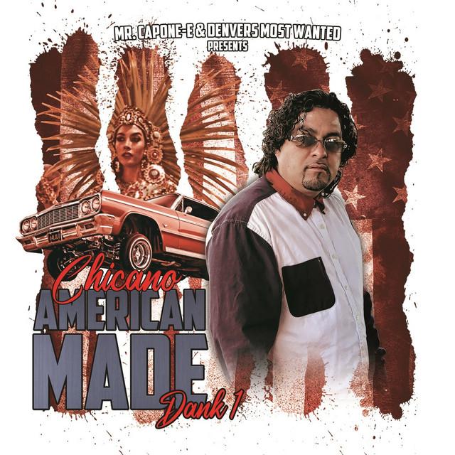 Mr. Capone-E & Dank 1 - Mr.Capone-E & Dank1 Chicano American Made