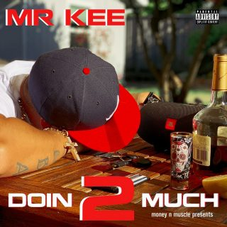 Mr. Kee - Doin 2 Much