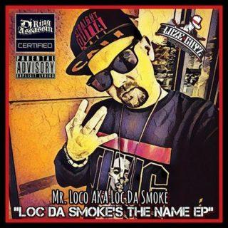 Mr. Loco AKA Loc Da Smoke - Loc Da Smoke's The Name EP