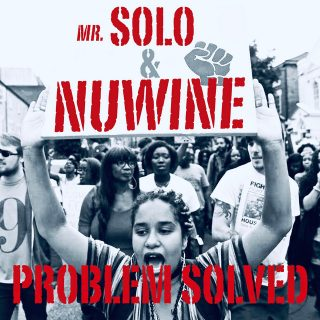 Mr.Solo & Nuwine - Problem Solved