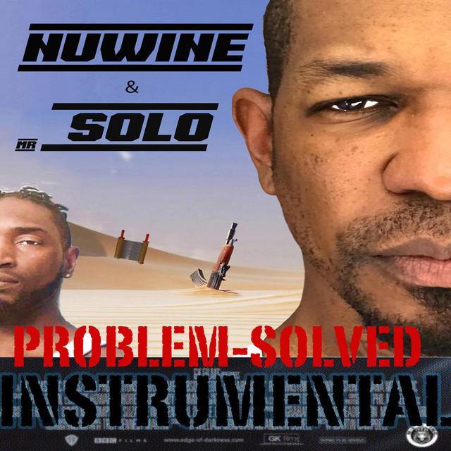 Mr.Solo & Nuwine - Problem Solved Instrumental