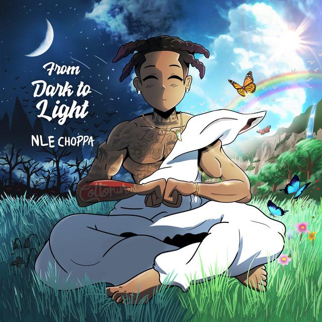 NLE Choppa - From Dark To Light