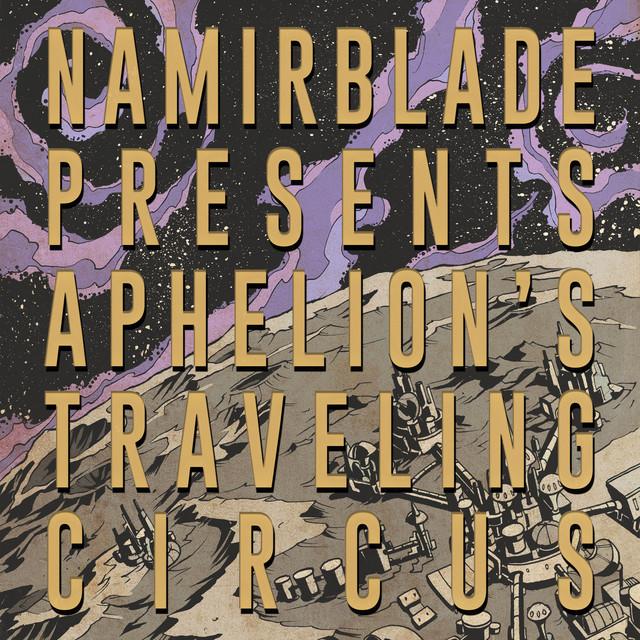 Namir Blade - Aphelion's Traveling Circus