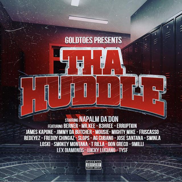 Napalm Da Don - Goldtoes Presents Tha Huddle