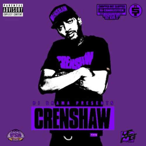 Nipsey Hussle - Crenshaw (Official Chop Not Slop Remix)