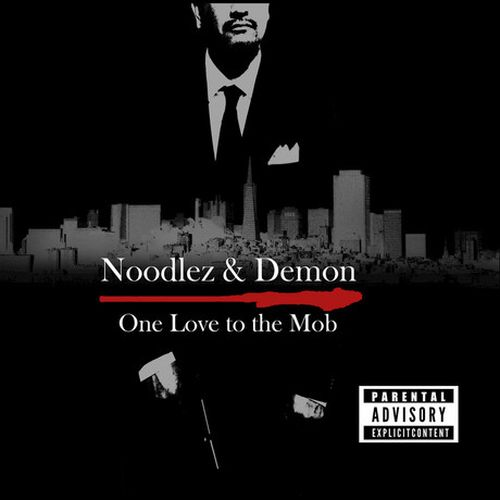 Noodlez & Demon - One Love To The Mob