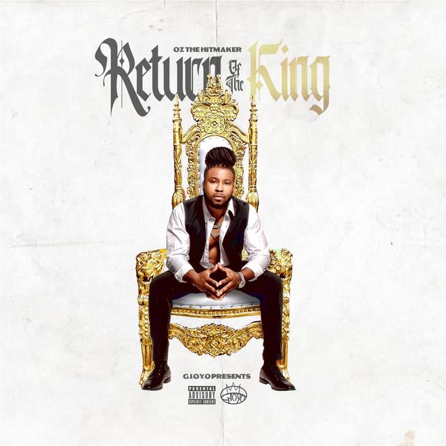 O.Z The HitMaker - Return Of The King
