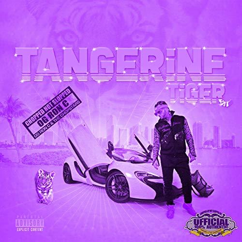OG Ron C & Riff Raff - Tangerine Tiger (Chopped Not Slopped)