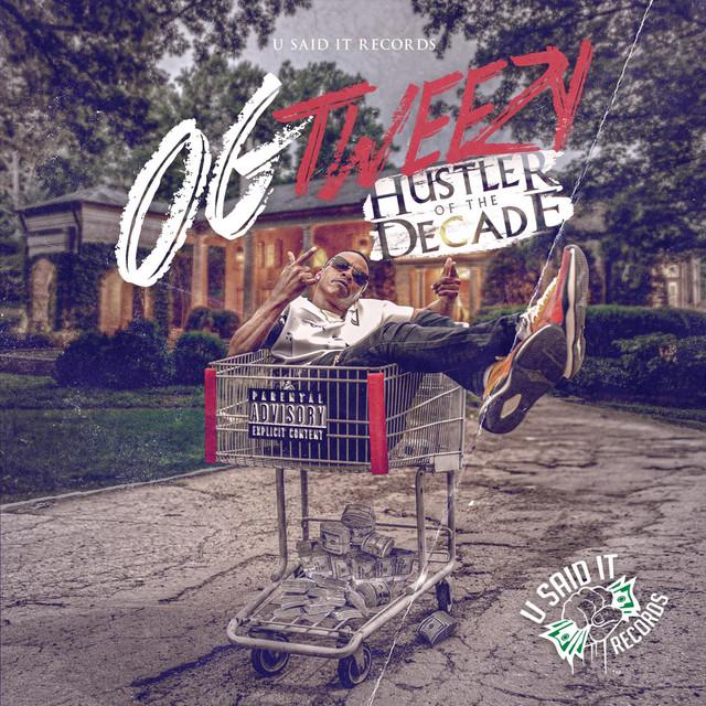 OG Tweezy - Hustler Of The Decade