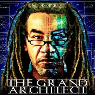 One Drop Scott The Grand Architect