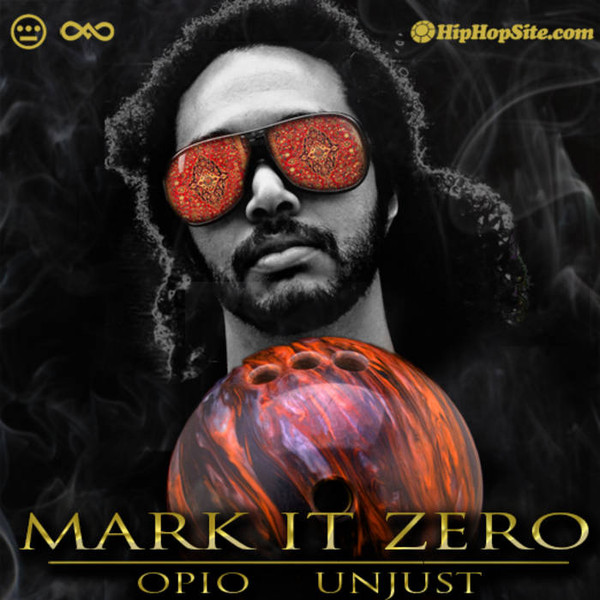 Opio & Unjust - Mark It Zero