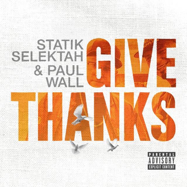 Paul Wall & Statik Selektah - Give Thanks