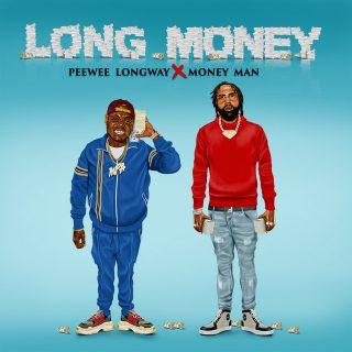 Peewee Longway & Money Man - Long Money