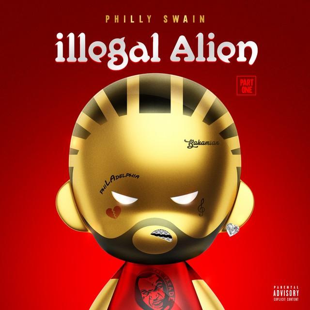 Philly Swain - Illegal Alien, Pt. 1