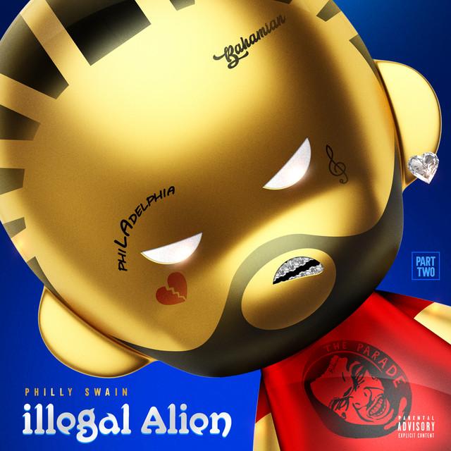 Philly Swain - Illegal Alien, Pt. 2