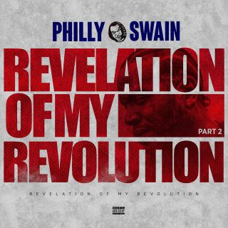 Philly Swain - Revelation Of My Revolution, Pt. 2