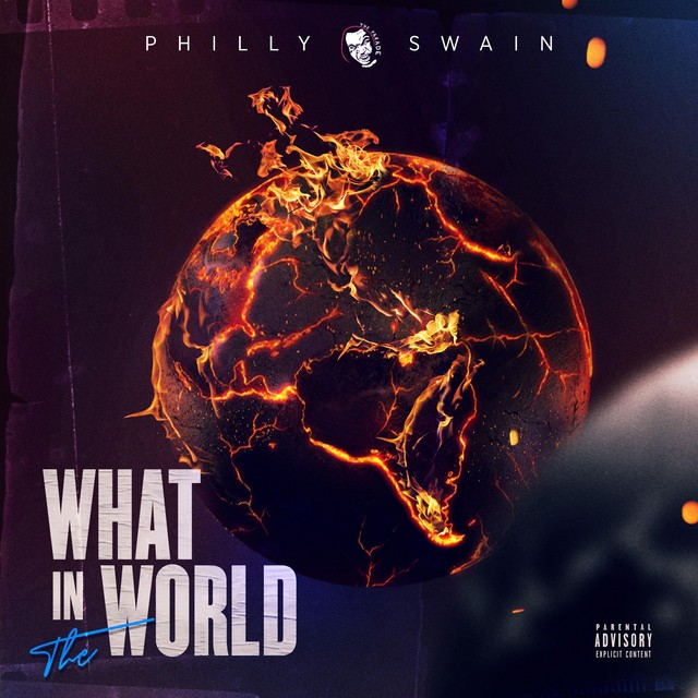 Philly Swain - What In The World