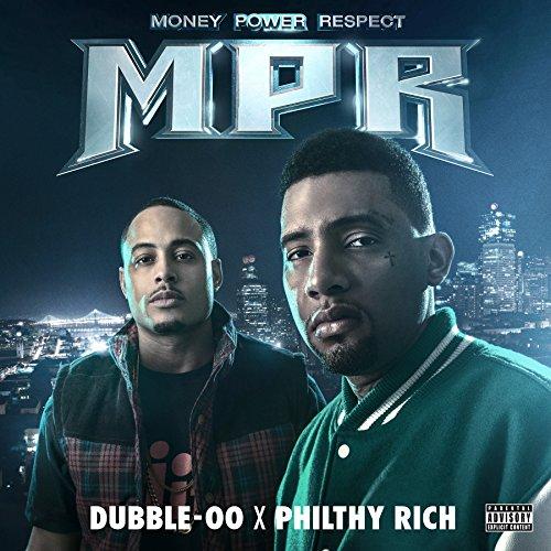 Philthy Rich & Dubble-OO - MPR (Money Power Respect)
