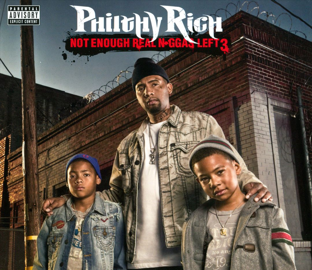 Philthy Rich - Not Enough Real Nggas Left 3 (Front)