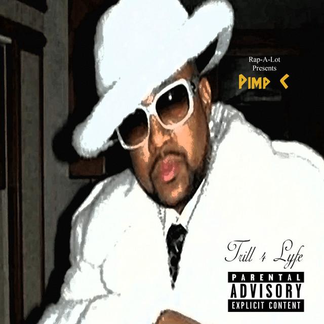 Pimp C - Trill 4 Lyfe
