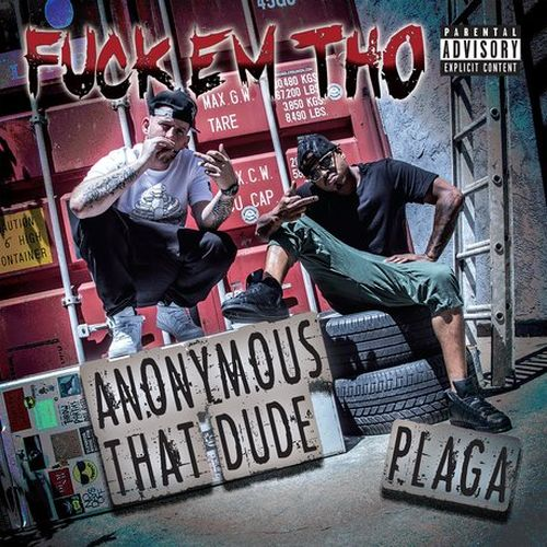 Plaga & Anonymous That Dude - Fuck Em Tho