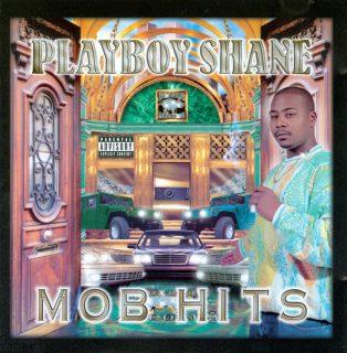 Playboy Shane Mob Hits