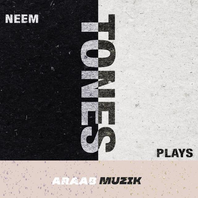 Plays, Neem & araabMUZIK - Tones