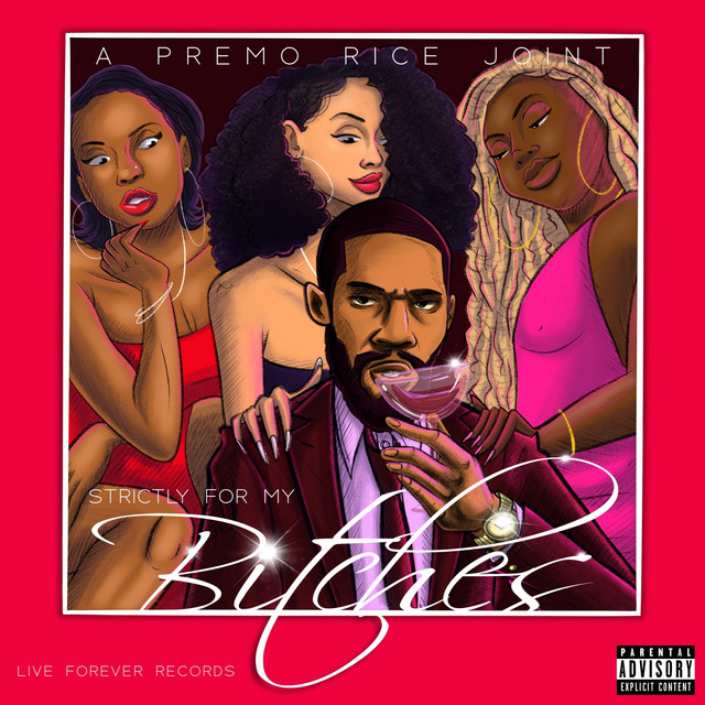 Premo Rice - Strictly For My Btches