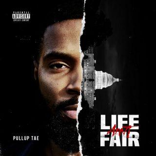 PullUp Tae - Life Ain't Fair
