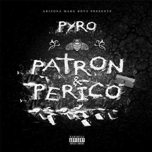 Pyro - Patron & Perico