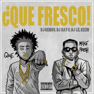 QUE. & Mike Fresh - ¿QUE FRESCO!