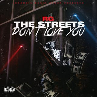 RG - The Streets Don't Love You