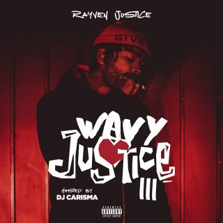 Rayven Justice - Wavy Justice 3 [Hosted By DJ Carisma]