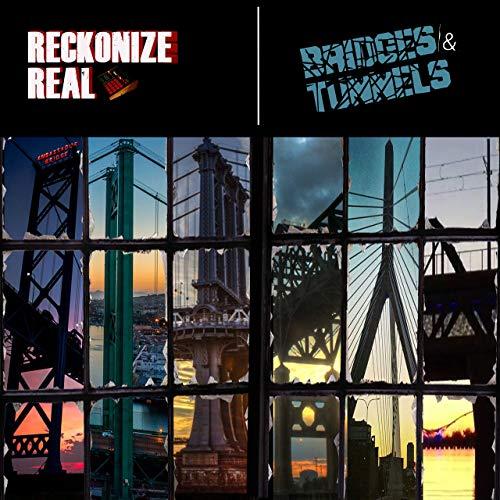 Reckonize Real - Bridges & Tunnels