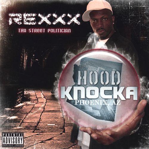 Rexxx-Tha Street Politician - Hood Knocka