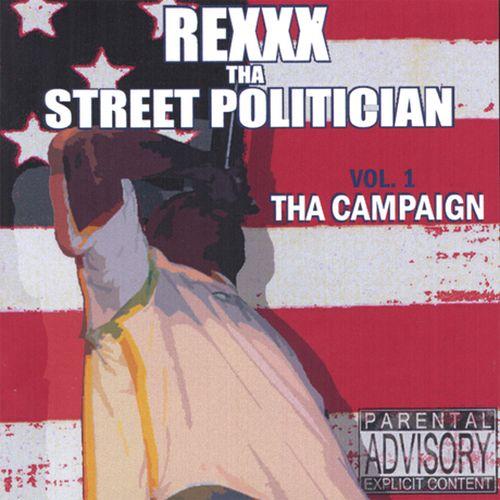 Rexxx-Tha Street Politician - Tha Campaign