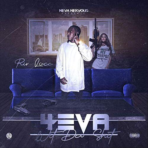 Riv Locc - 4 Eva Wit Da Shit