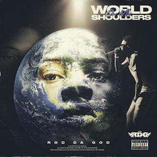 Rod Da God - World On My Shoulders