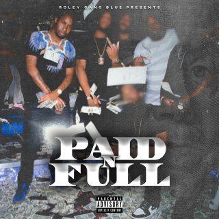 Roleygangblue - Paid N Full