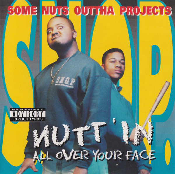S.N.O.P. - Nutt'In All Over Your Face (Front)