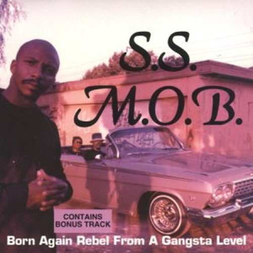 S.S.M.O.B. - Born Again Rebel From A Gangsta Level