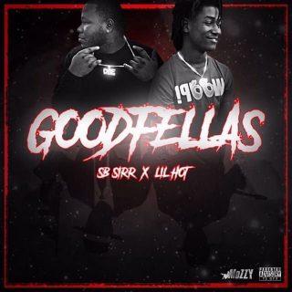 SB Sirr & Lil Hot - Goodfellas