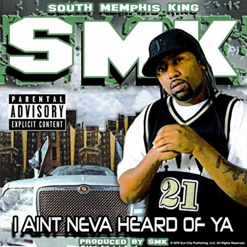 SMK - I Ain't Neva Heard Of Ya