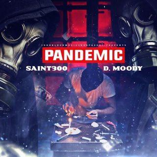 Saint300 & D.Moody - Pandemic